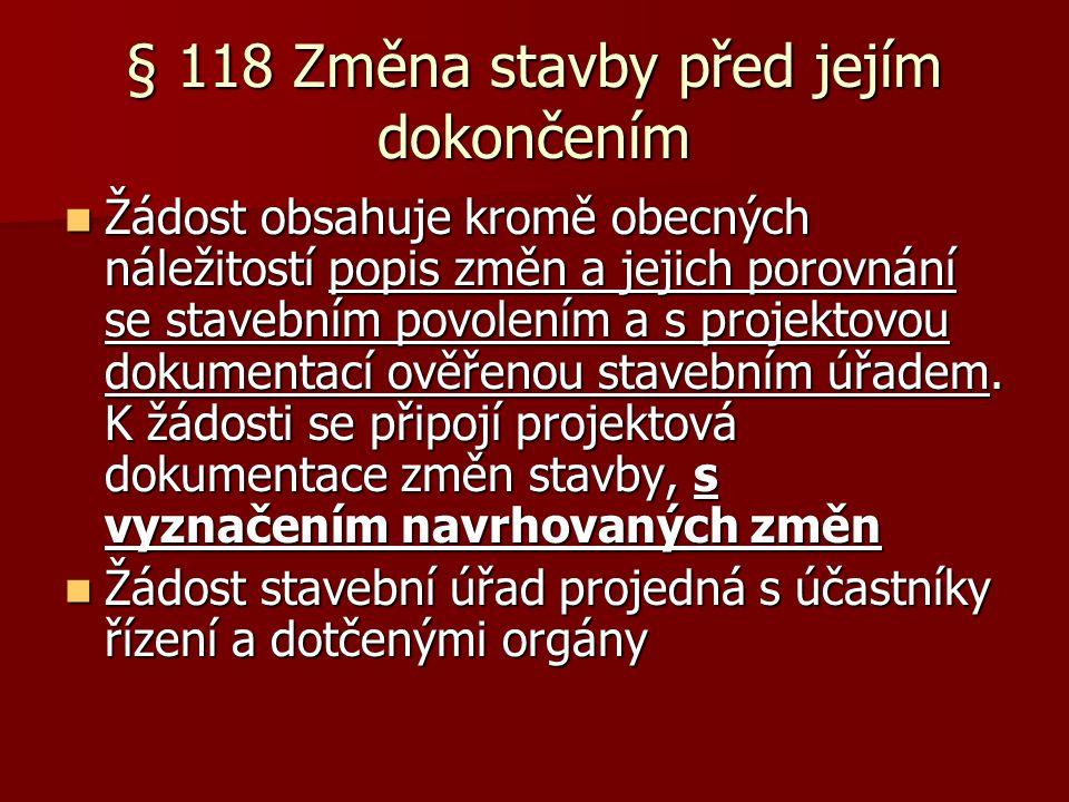 § 118 Změna stavby před jejím dokončením
