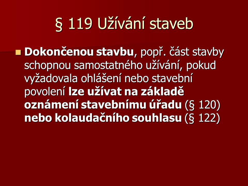 § 119 Užívání staveb