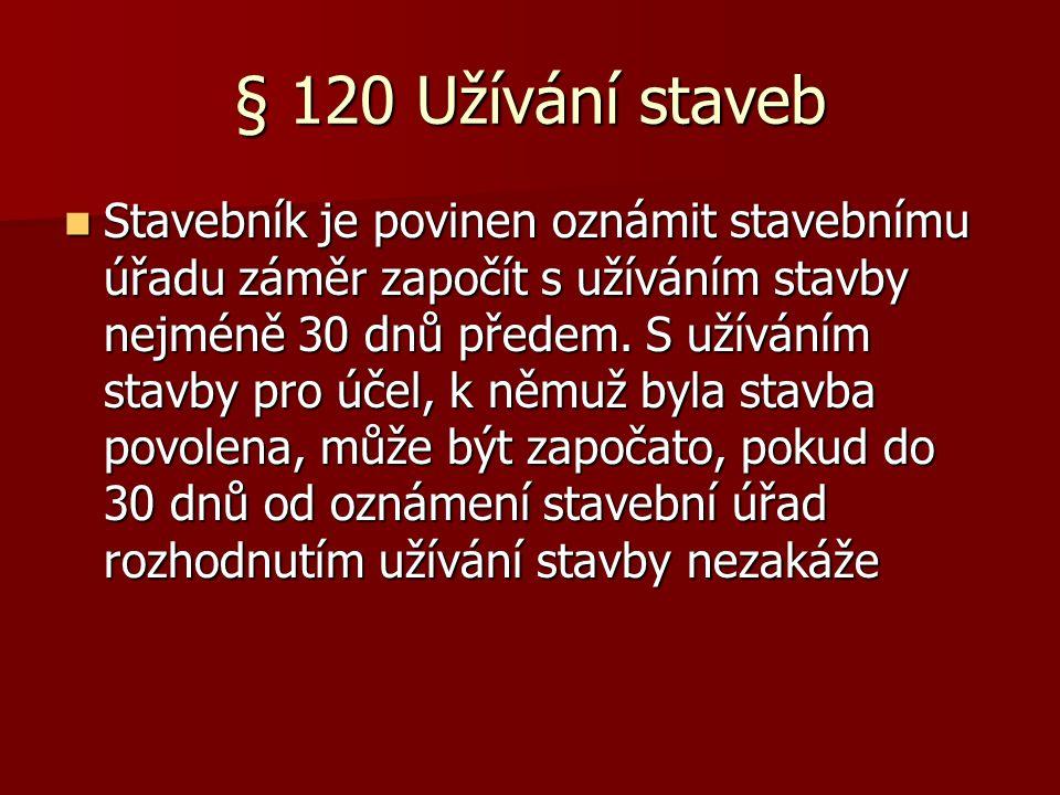 § 120 Užívání staveb