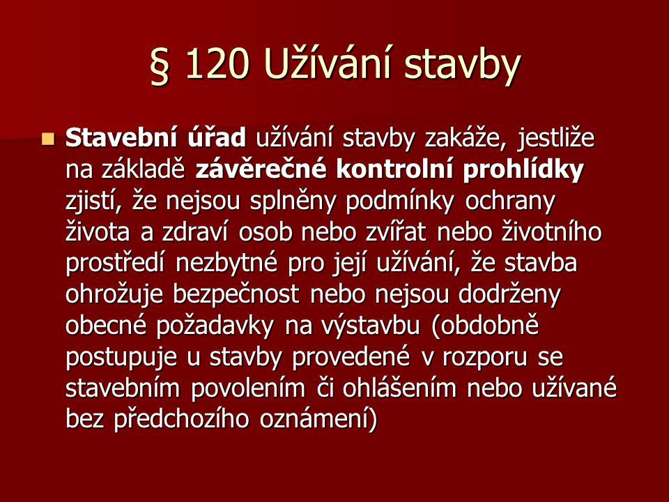 § 120 Užívání stavby