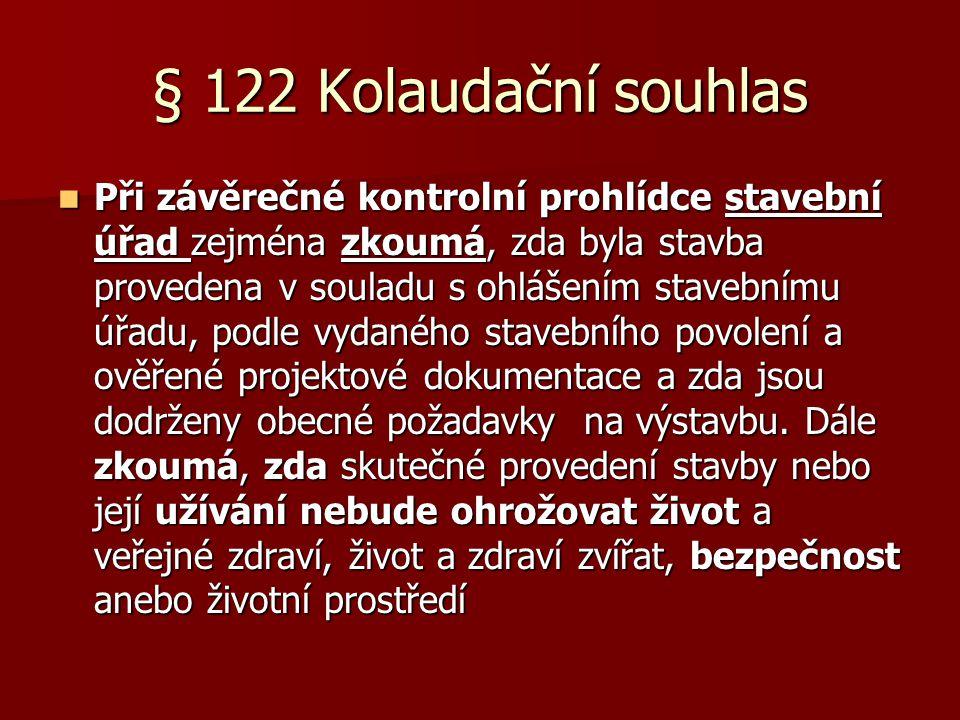 § 122 Kolaudační souhlas