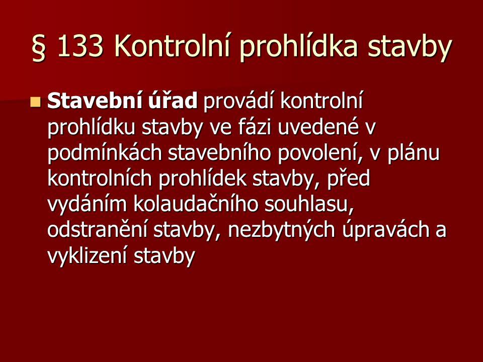 § 133 Kontrolní prohlídka stavby