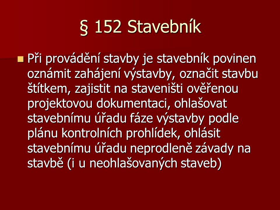 § 152 Stavebník