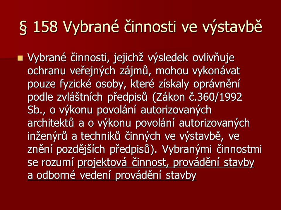 § 158 Vybrané činnosti ve výstavbě