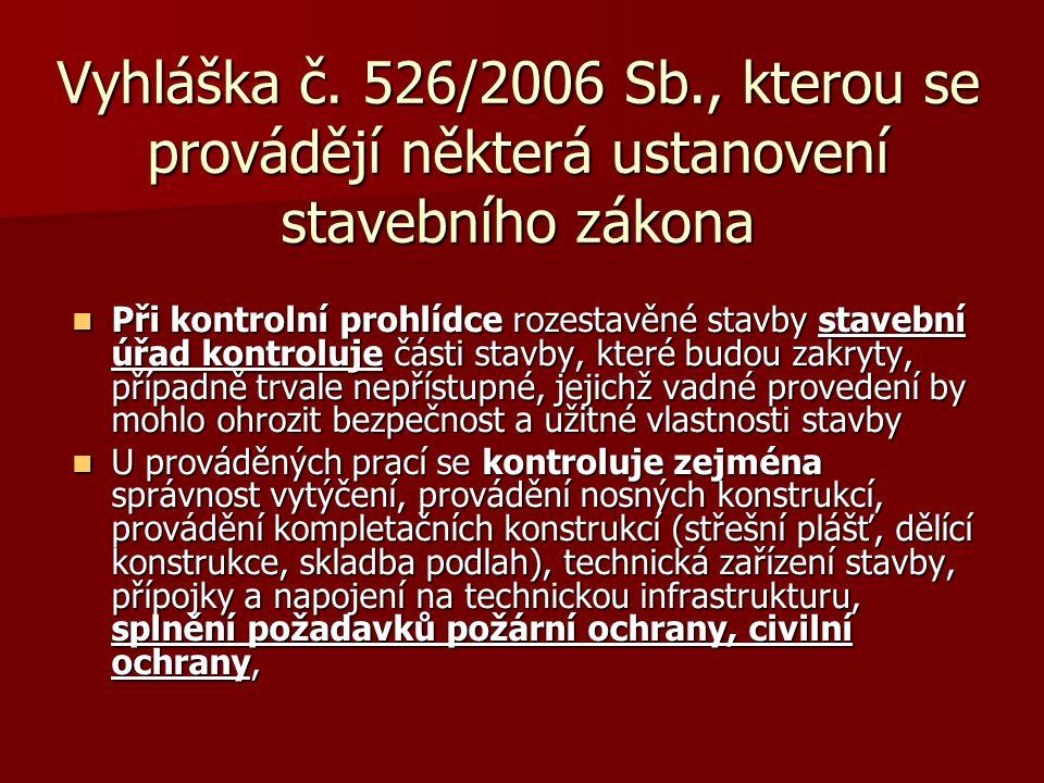 Vyhláška č. 526/2006 Sb., kterou se provádějí některá ustanovení stavebního zákona