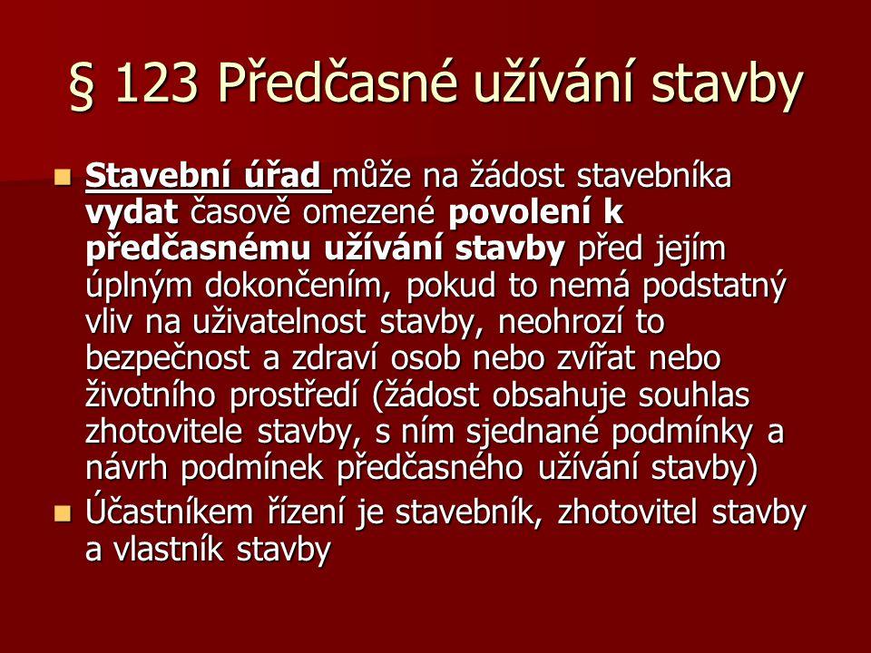§ 123 Předčasné užívání stavby