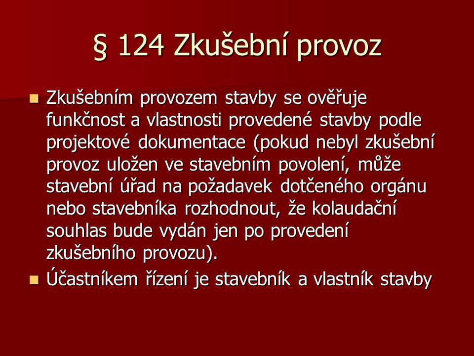 § 124 Zkušební provoz