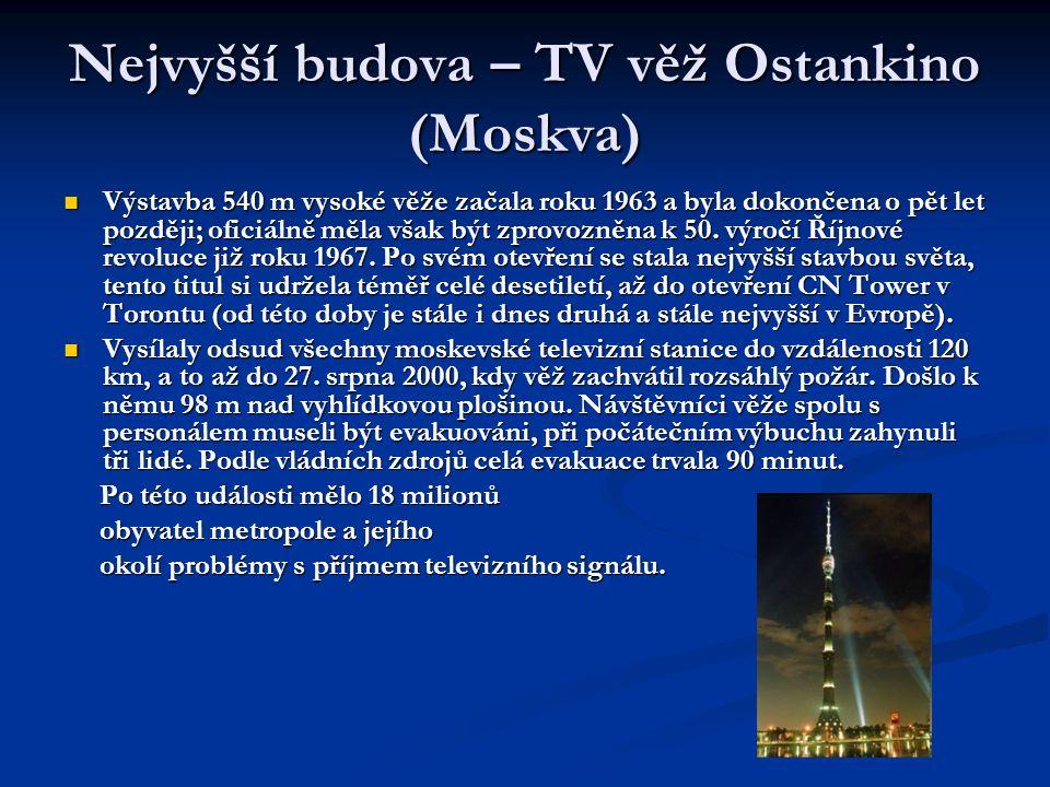 Nejvyšší budova – TV věž Ostankino (Moskva)