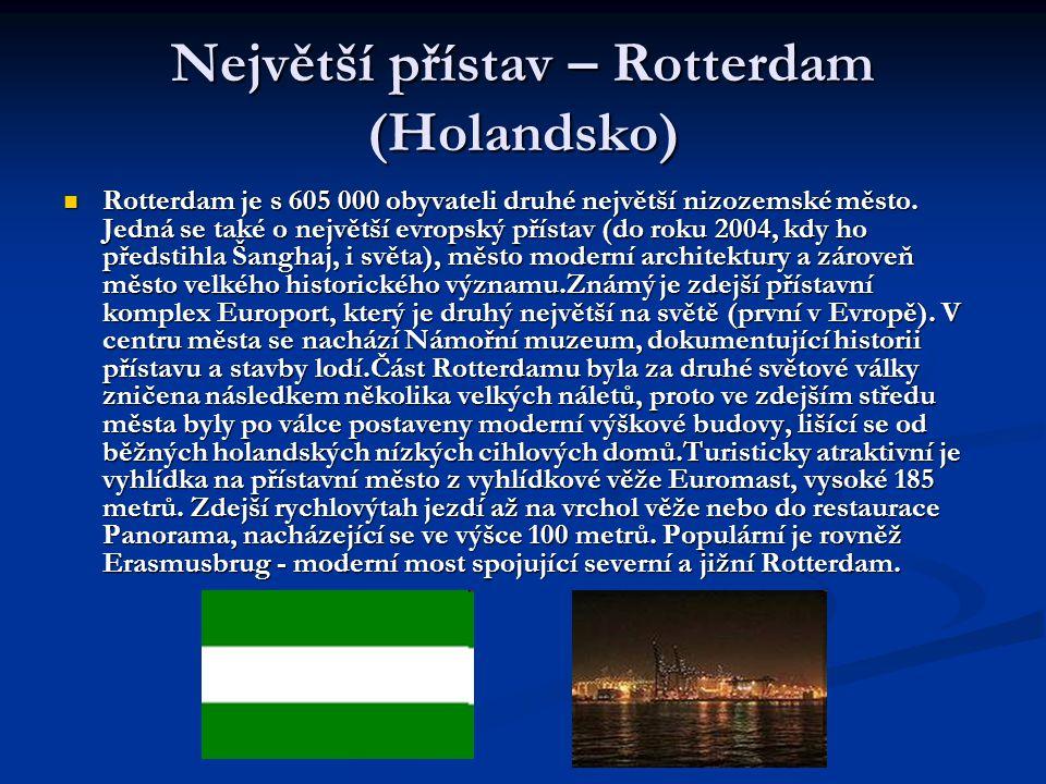 Největší přístav – Rotterdam (Holandsko)