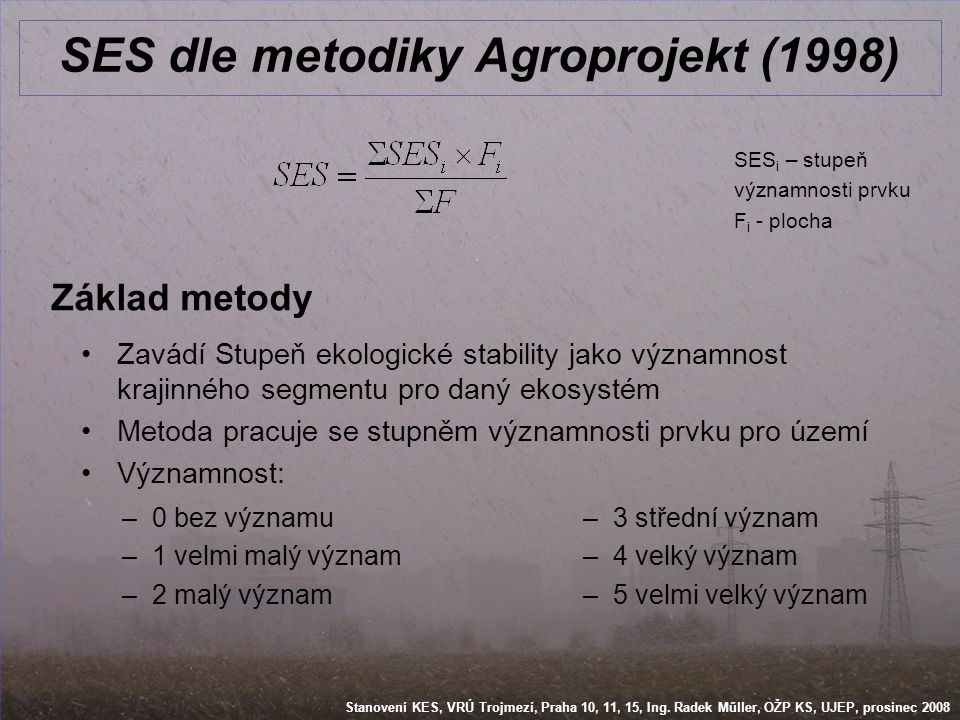 SES dle metodiky Agroprojekt (1998)