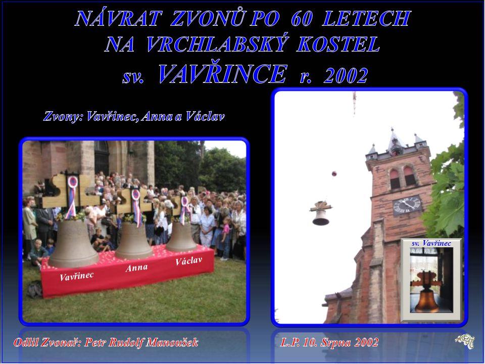 Zvony: Vavřinec, Anna a Václav