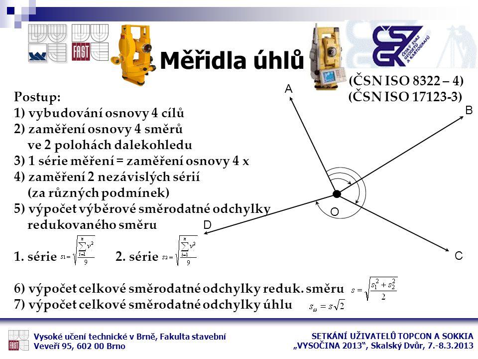 Měřidla úhlů (ČSN ISO 8322 – 4) Postup: (ČSN ISO 17123-3)