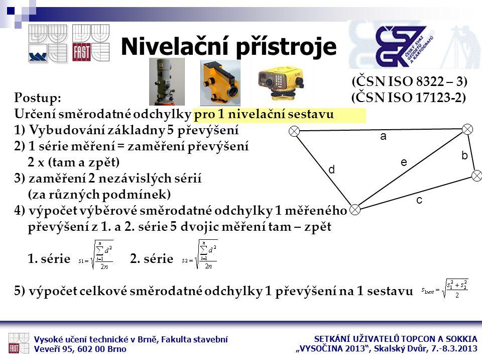 Nivelační přístroje (ČSN ISO 8322 – 3) Postup: (ČSN ISO 17123-2)