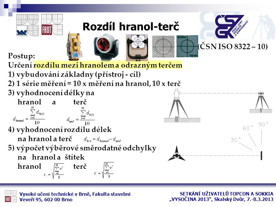 Rozdíl hranol-terč (ČSN ISO 8322 – 10) Postup: