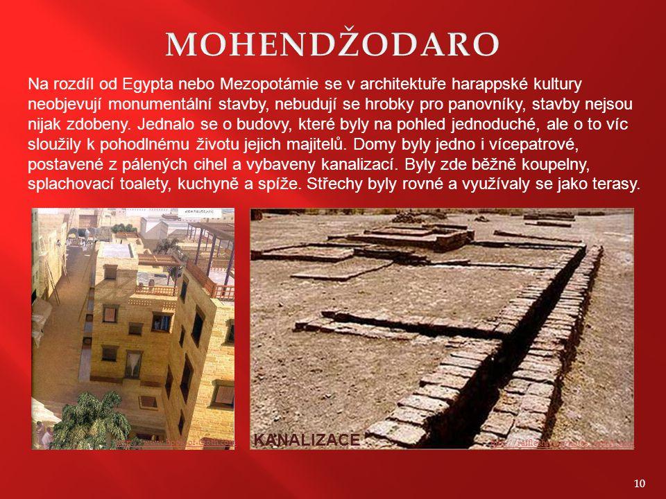 MOHENDŽODARO Na rozdíl od Egypta nebo Mezopotámie se v architektuře harappské kultury.