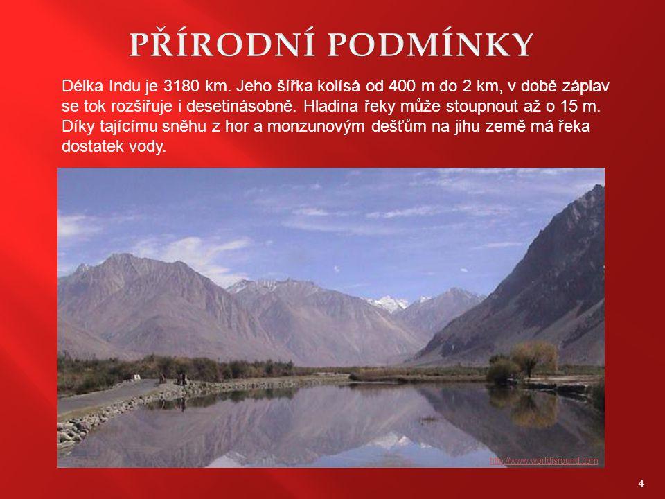 PŘÍRODNÍ PODMÍNKY Délka Indu je 3180 km. Jeho šířka kolísá od 400 m do 2 km, v době záplav.