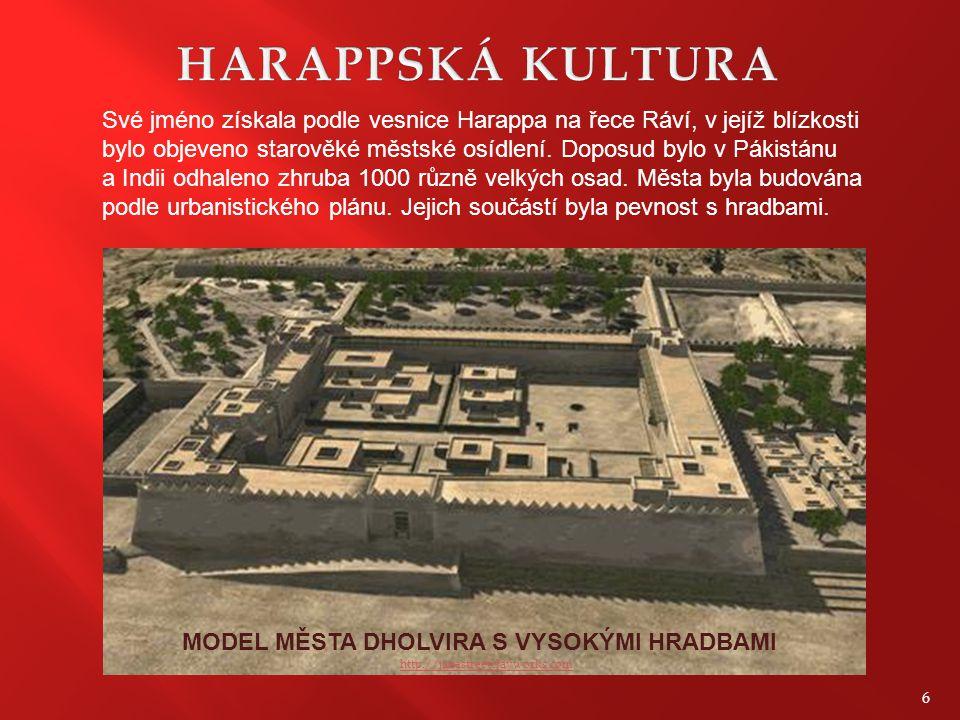 HARAPPSKÁ KULTURA Své jméno získala podle vesnice Harappa na řece Ráví, v jejíž blízkosti.