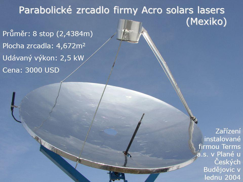 Parabolické zrcadlo firmy Acro solars lasers (Mexiko)