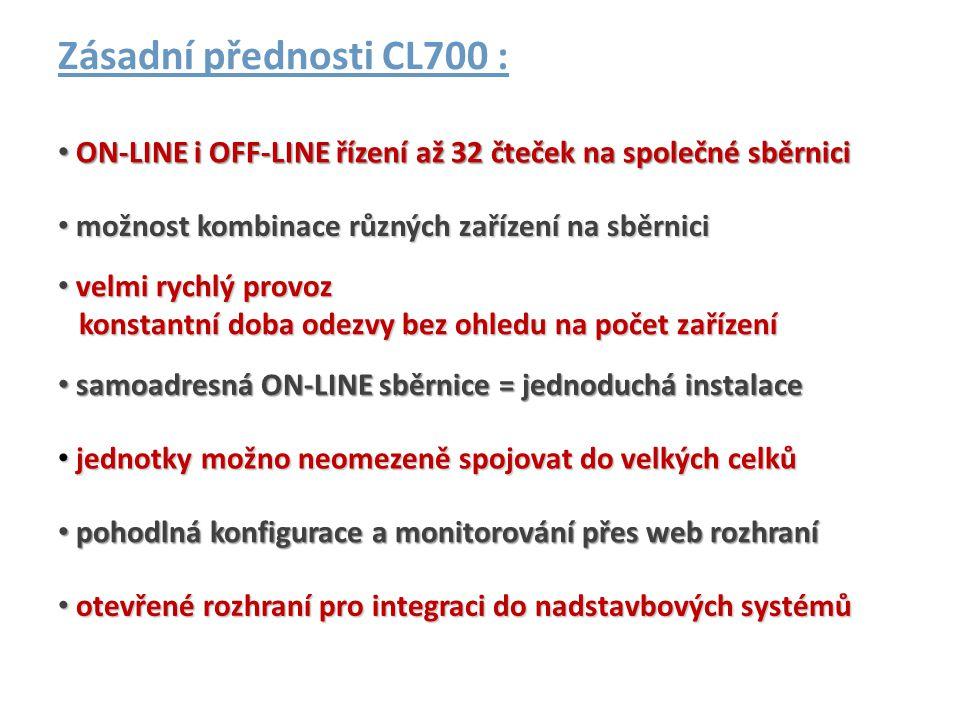 Zásadní přednosti CL700 : ON-LINE i OFF-LINE řízení až 32 čteček na společné sběrnici. možnost kombinace různých zařízení na sběrnici.