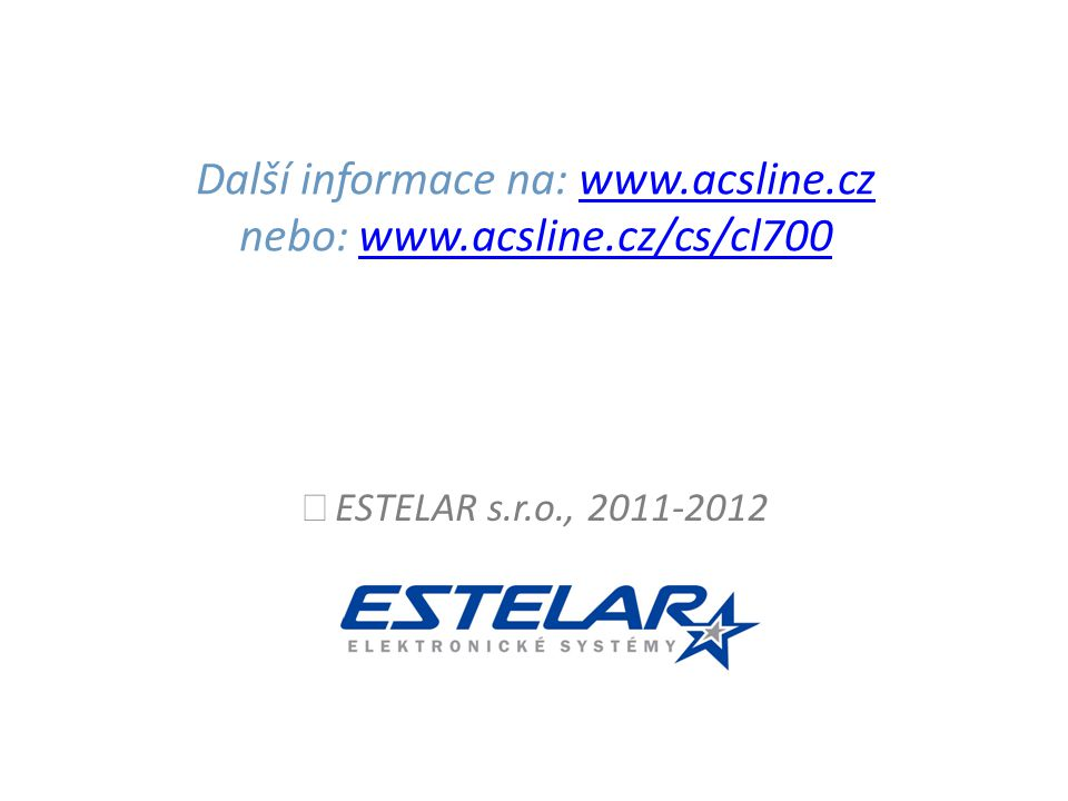 Další informace na: www.acsline.cz nebo: www.acsline.cz/cs/cl700