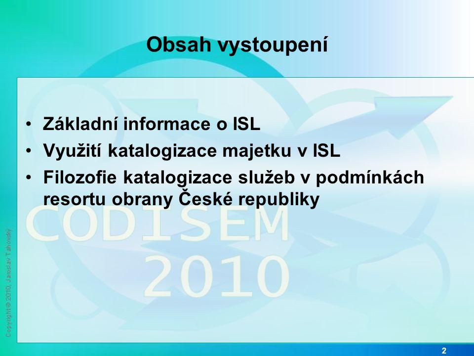 Obsah vystoupení Základní informace o ISL
