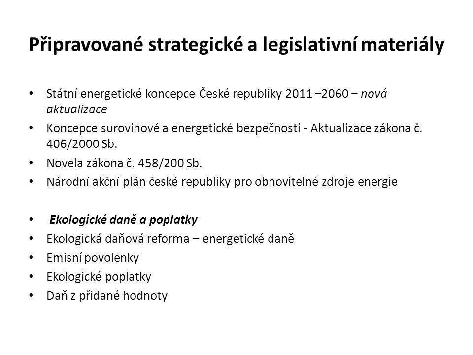 Připravované strategické a legislativní materiály