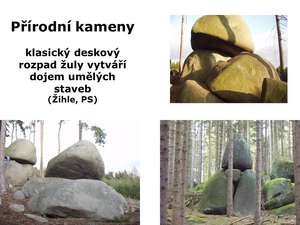 Přírodní kameny klasický deskový rozpad žuly vytváří dojem umělých staveb (Žihle, PS)
