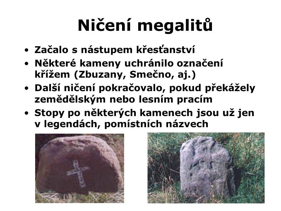 Ničení megalitů Začalo s nástupem křesťanství