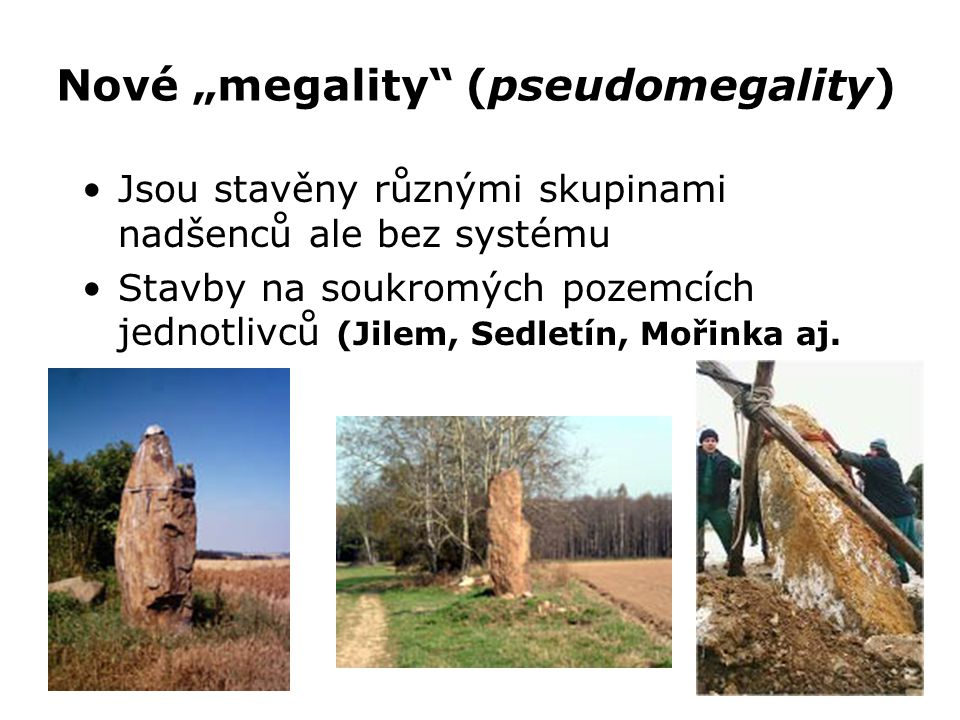 """Nové """"megality (pseudomegality)"""