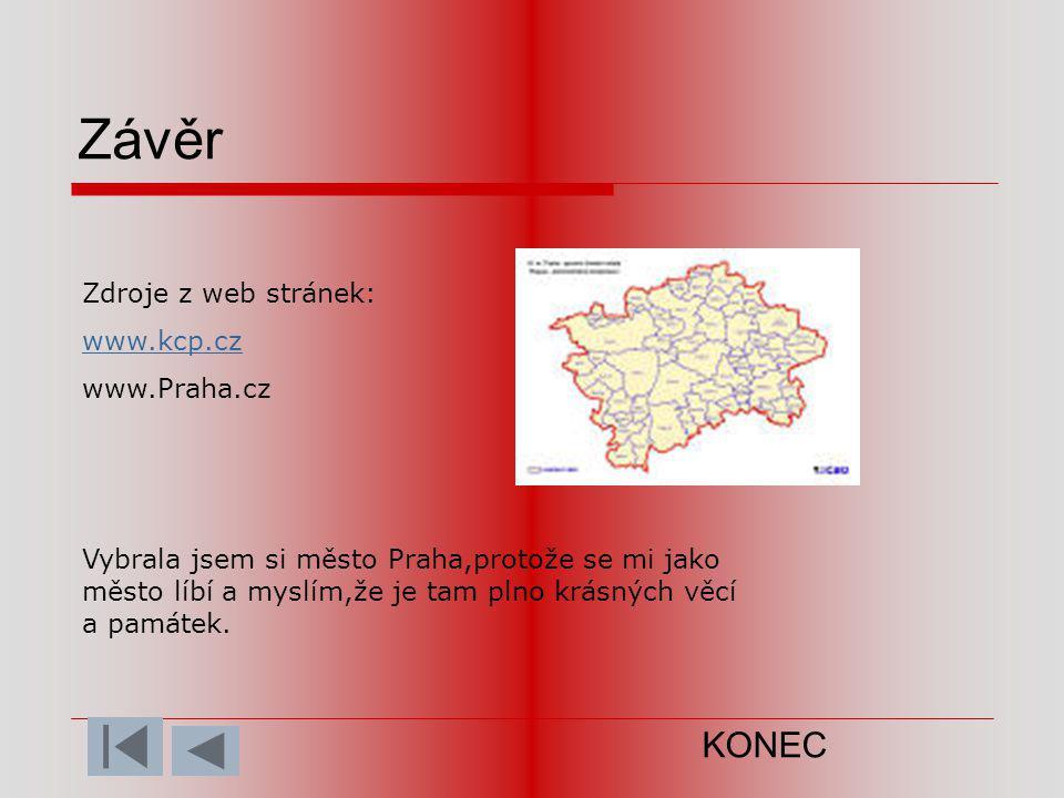 Závěr KONEC Zdroje z web stránek: www.kcp.cz www.Praha.cz