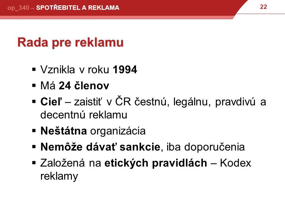 Rada pre reklamu Vznikla v roku 1994 Má 24 členov
