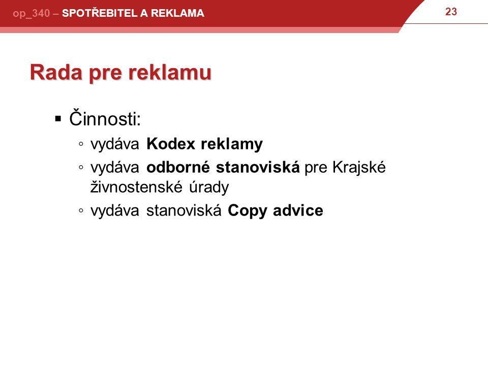 Rada pre reklamu Činnosti: vydáva Kodex reklamy