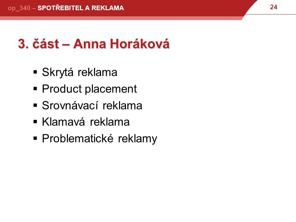 3. část – Anna Horáková Skrytá reklama Product placement