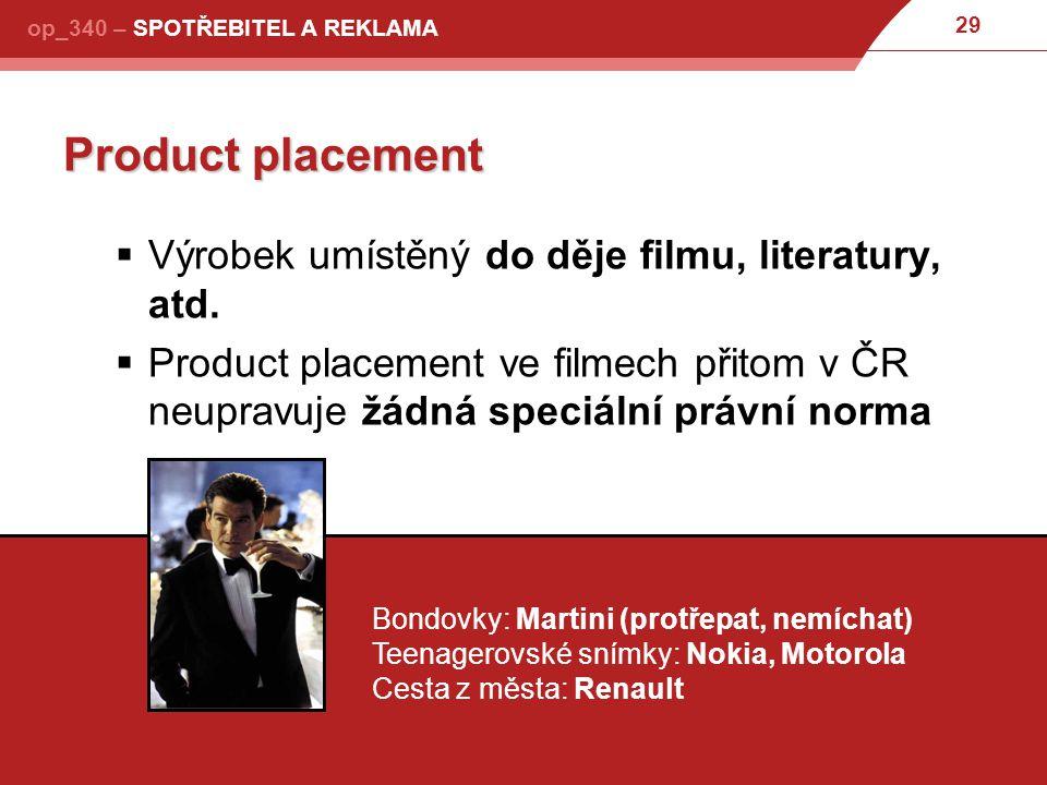 Product placement Výrobek umístěný do děje filmu, literatury, atd.