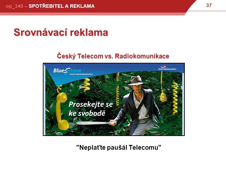 Český Telecom vs. Radiokomunikace Neplaťte paušál Telecomu