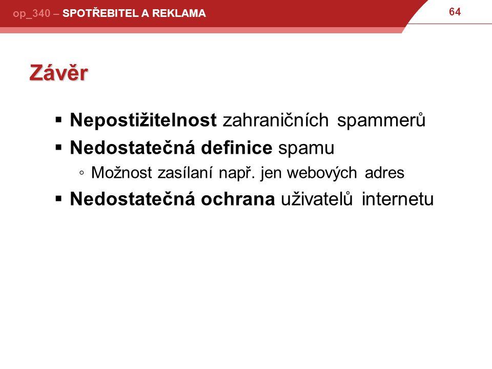 Závěr Nepostižitelnost zahraničních spammerů