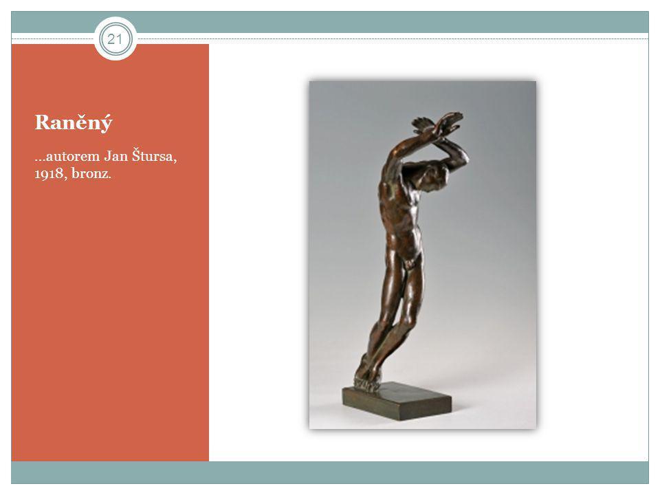 Raněný …autorem Jan Štursa, 1918, bronz.