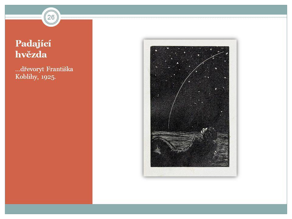 Padající hvězda …dřevoryt Františka Koblihy, 1925.