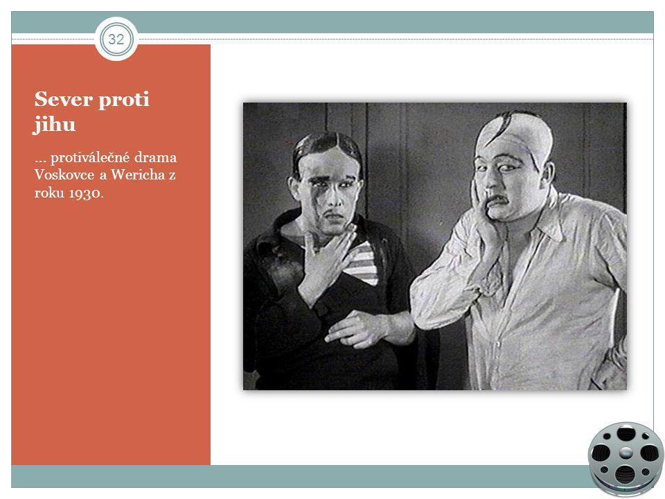 Sever proti jihu ... protiválečné drama Voskovce a Wericha z roku 1930.