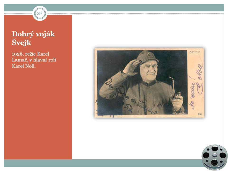 Dobrý voják Švejk 1926, režie Karel Lamač, v hlavní roli Karel Noll.