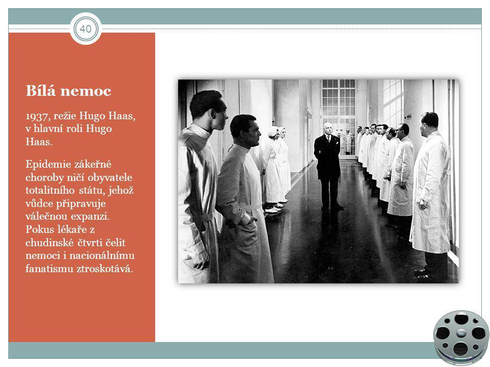 Bílá nemoc 1937, režie Hugo Haas, v hlavní roli Hugo Haas.