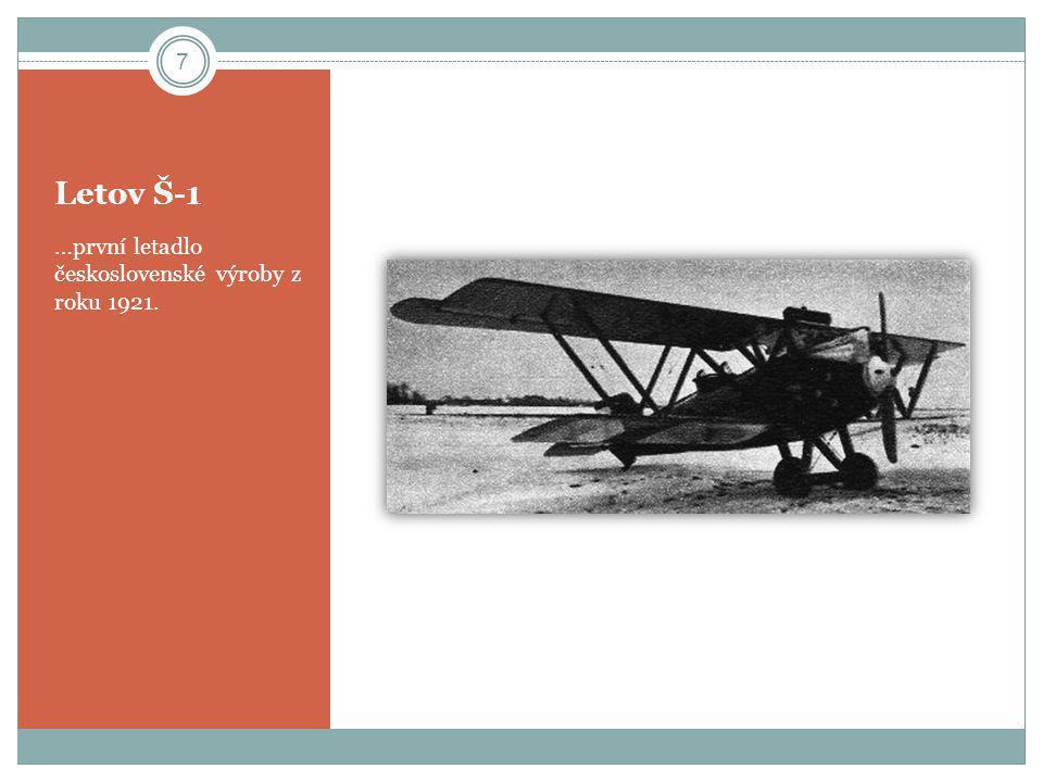 Letov Š-1 …první letadlo československé výroby z roku 1921.