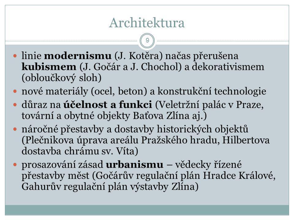 Architektura linie modernismu (J. Kotěra) načas přerušena kubismem (J. Gočár a J. Chochol) a dekorativismem (obloučkový sloh)