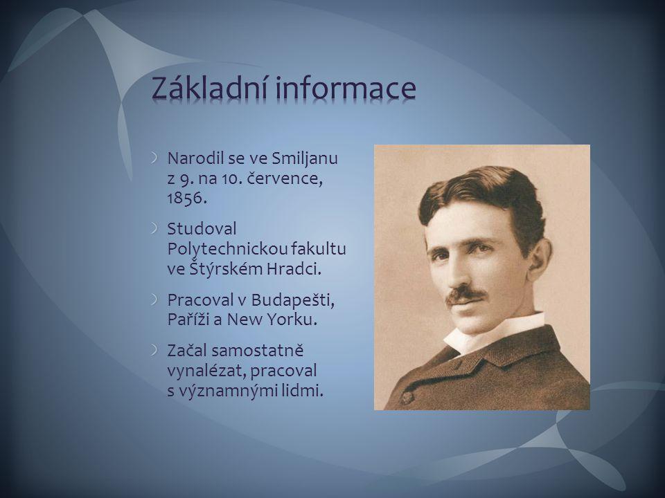 Základní informace Narodil se ve Smiljanu z 9. na 10. července, 1856.