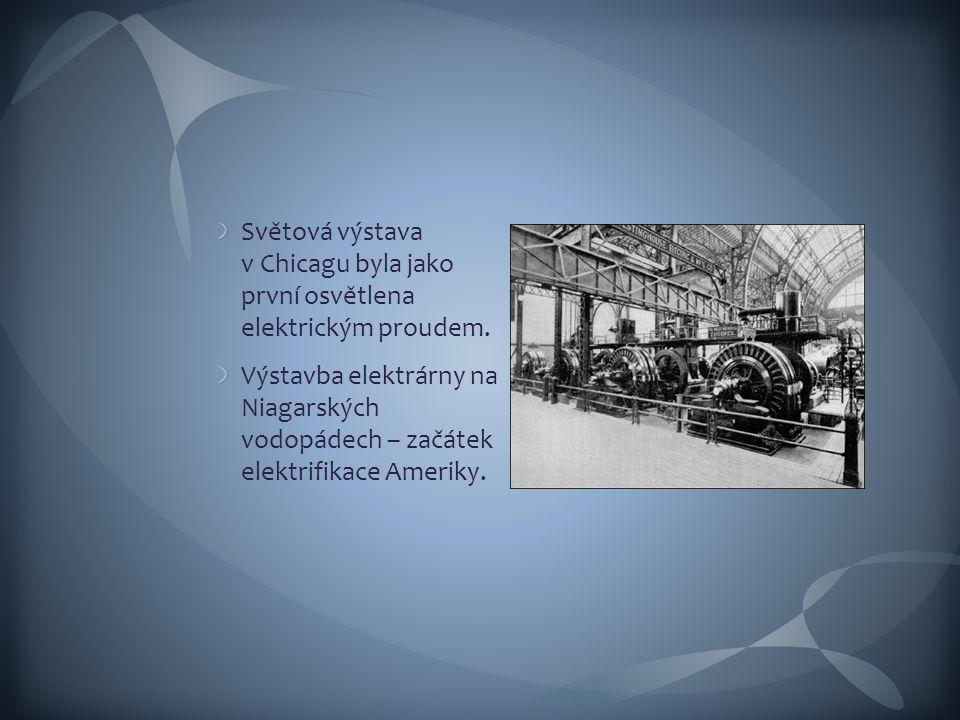 Světová výstava v Chicagu byla jako první osvětlena elektrickým proudem.
