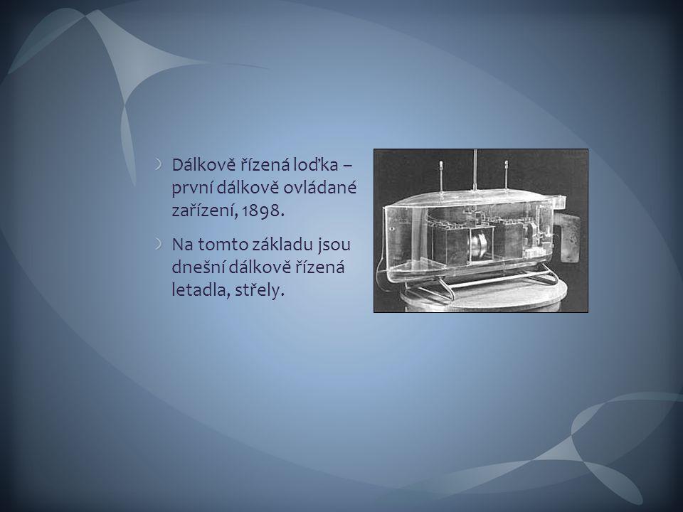 Dálkově řízená loďka – první dálkově ovládané zařízení, 1898.