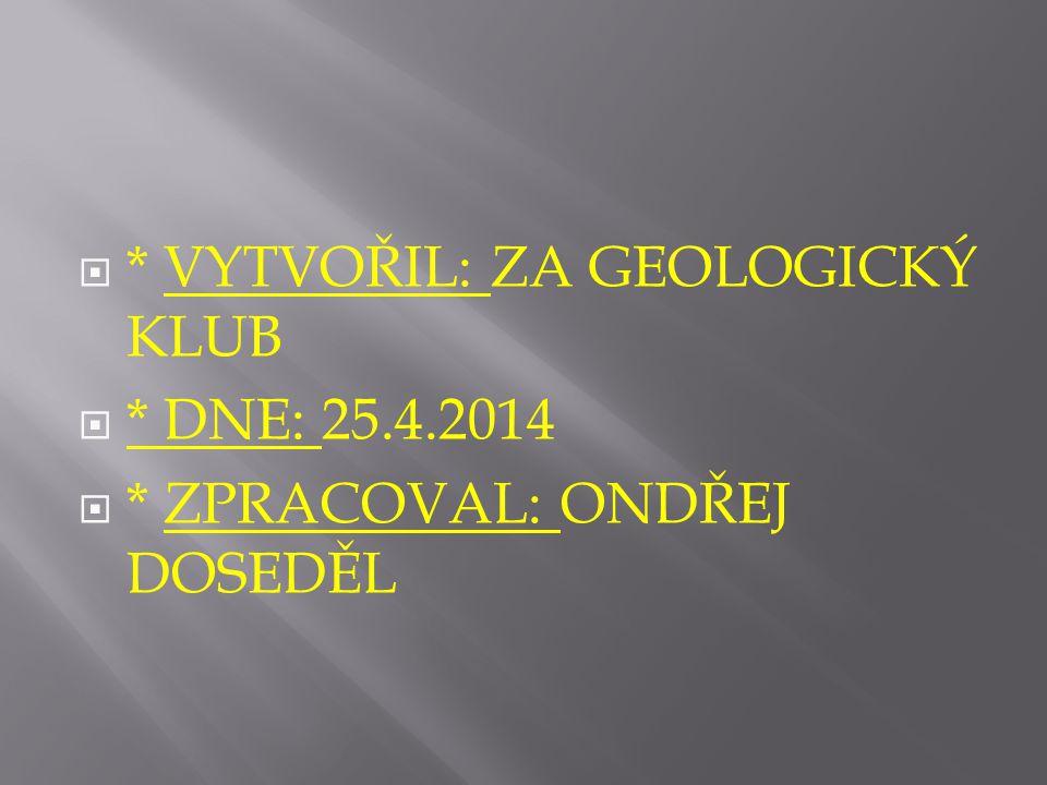 * VYTVOŘIL: ZA GEOLOGICKÝ KLUB