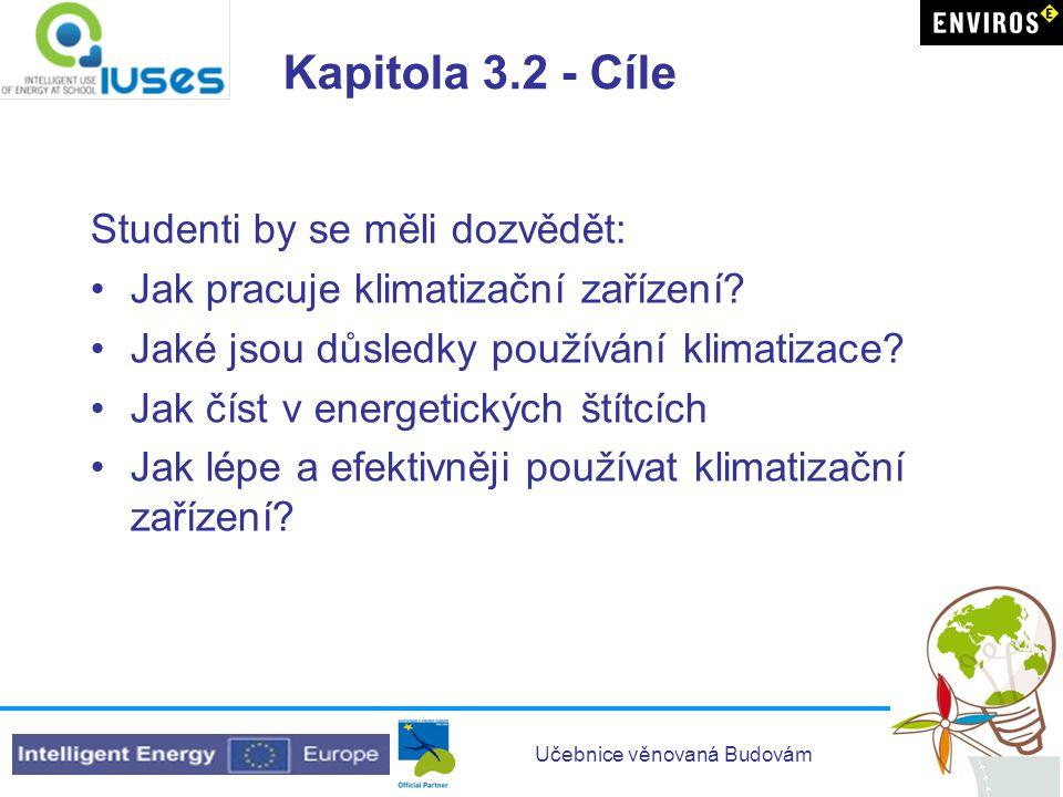 Kapitola 3.2 - Cíle Studenti by se měli dozvědět:
