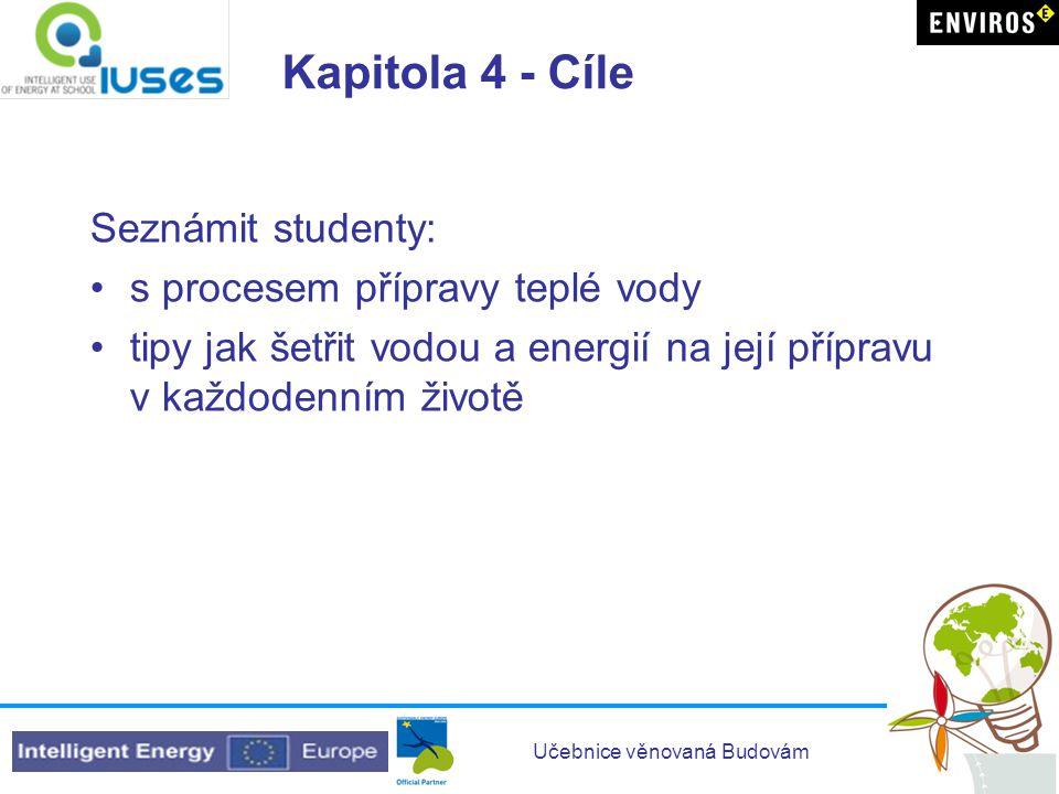 Kapitola 4 - Cíle Seznámit studenty: s procesem přípravy teplé vody