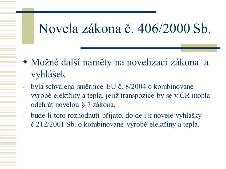 Novela zákona č. 406/2000 Sb. Možné další náměty na novelizaci zákona a vyhlášek.